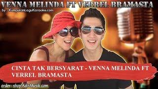 CINTA TAK BERSYARAT - VENNA MELINDA FT VERREL BRAMASTA Karaoke