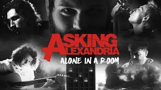 ASKING ALEXANDRIA   Alone In A Room (Official Music Video)