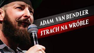 Adam Van Bendler - Strach na wróble (2018) I Cały program width=