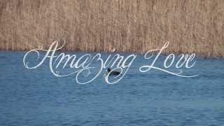 getlinkyoutube.com-Amazing Love