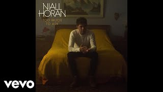 Niall Horan   Too Much To Ask (Audio)