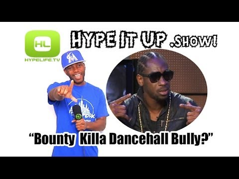 Bounty Killa Dancehall Bully // Hype It Up Show!