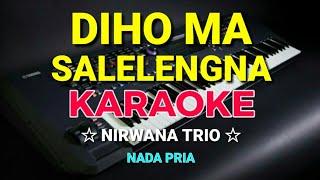 KARAOKE DIHO MA SALELENGNA   Nirwana Trio Vol 5 || Jhon Kennedy Nadeak ( Cover Hendro Butar²) D#