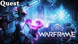 Warframe | Quest | Octavia's Anthem