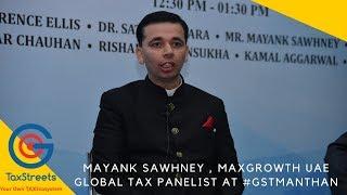 Mayank Sawhney of MaxGrowth UAE in #GSTManthan