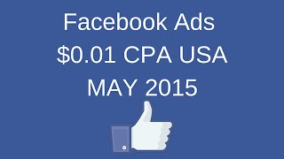 getlinkyoutube.com-$0.01 CPA USA Facebook Ads Tutorial May 2015 for Cheap Post Engagement, Video Views, and Conversions