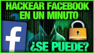 Hackear Facebook En Un Minuto ¿Se Puede?