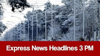 Express News Headlines 3 PM - 5 January 2017