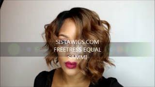 getlinkyoutube.com-FREETRESS EQUAL SAMMI WIG SISTAWIGS.COM