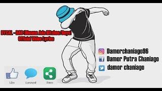 DYCAL - DAB [Dimana Ada Bitches/Boys] Official lyrics Video