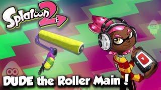 Splatoon 2 - DUDE the Roller Main! (New Roller Gameplay!)