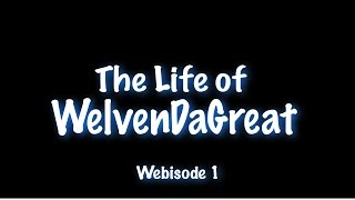 getlinkyoutube.com-[Webisode 1] The Life of WELVENDAGREAT