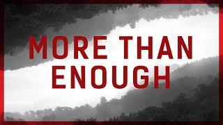 getlinkyoutube.com-JPCC Worship - More Than Enough - MORE THAN ENOUGH (Official Lyrics Video)