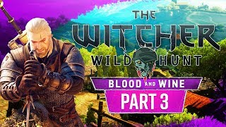 The Witcher 3: Blood and Wine - Part 3