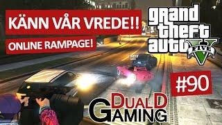 GTA 5 - #90 - Känn vår vrede!! (Online Rampage)