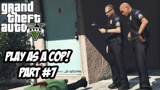 GTA 5 PLAY AS A COP MOD, PART #7 - GOING SOLO! (GTA 5 Funny Moments)