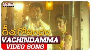 Vachindamma Video Song   Geetha Govindam Songs   Vijay Devarakonda, Rashmika Mandanna