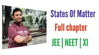 States of Matter Full || JEE || NEET || XI width=