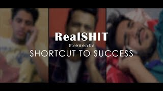 Shortcut To Success | RealSHIT