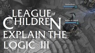 League Of Children: EXPLAIN THE LOGIC III