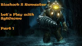 Bioshock 2 Remaster Let's Play Episode 1 in 4K on PC (Hard)
