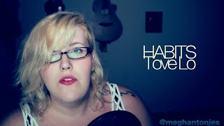Habits By Tove Lo (Meghan Tonjes Cover)