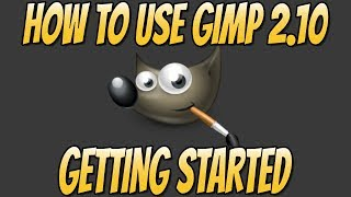How to Use GIMP 2.10 Basics Beginners Guide | Getting Started With GIMP 2.10