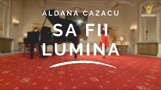 Aldana Cazacu - Sa fii lumina!