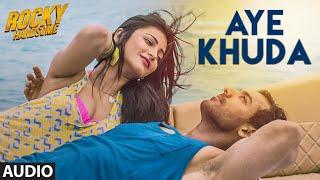AYE KHUDA Full Song (Audio) | ROCKY HANDSOME | John Abraham, Shruti Haasan | Rahat Fateh Ali Khan