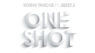 Robin Thicke - One Shot (ft. Juicy J)