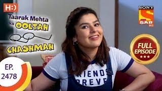 Taarak Mehta Ka Ooltah Chashmah   Ep 2478   Full Episode   30th May, 2018