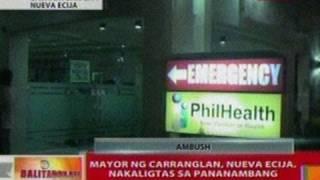 BT: Mayor ng Carranglan, Nueva Ecija, nakaligtas sa pananambang