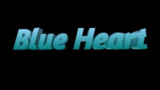 Intro for blue heart width=