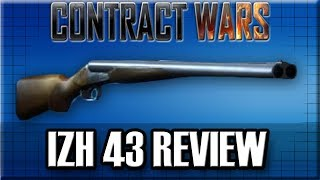 getlinkyoutube.com-Contract Wars: IZH-43 (Review)
