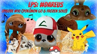 ❋Littlest Pet Shop: #DareUs (Episode #10: Pokémon Go & Frozen Solo)