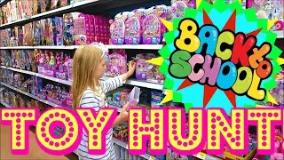 TOY HUNT!!!! BACK TO SCHOOL SHOPPING AND FUN!!!!