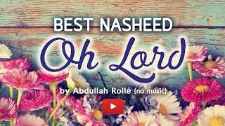 getlinkyoutube.com-Best Islamic Song, NASHEED - Oh Lord by Abdullah Rolle I English Sub  (No music)