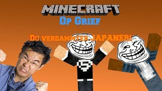 getlinkyoutube.com-Minecraft Op Grief- DU VERDAMMTER JAPANER!