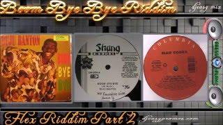 Boom Bye Bye Riddim Mix Aka Flex Riddim Part 2   Mix  @Djeasy