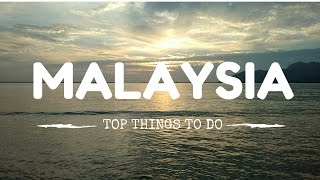Top Things To Do In Malaysia