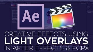 Creative Effects in After Effects and Final Cut Pro X Using Rampant Studio Light Overlays