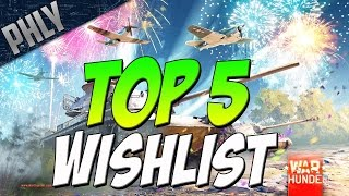 getlinkyoutube.com-A New Message To War Thunder - TOP 5 2017 Wishlist