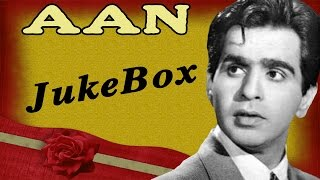 Aan | All Songs | Dilip Kumar's Milestone Hit | Jukebox