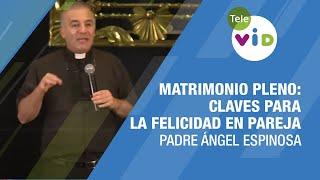 getlinkyoutube.com-Padre Ángel Espinosa | Amando se Entiende la Gente (Sexualidad) - Tele VID