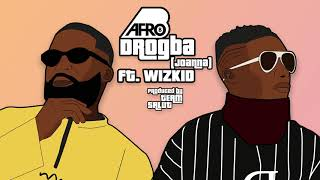 Afro B - Drogba (Joanna) ft. WizKid [Official Audio]