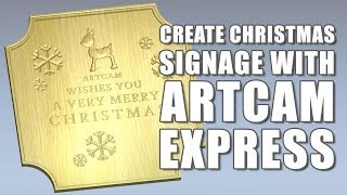 getlinkyoutube.com-Creating Christmas Signage With ArtCAM Express