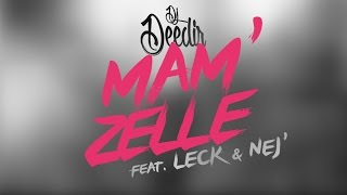 DJ Deedir - Mam'Zelle (ft. LECK & NEJ')