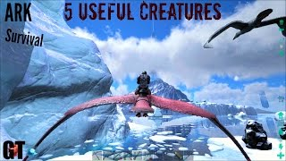 5 Amazingly Useful Creatures (Countdown 1) - ARK: Survival Evolved