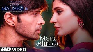 getlinkyoutube.com-Menu Kehn De (Full Video) | AAP SE MAUSIIQUII | Himesh Reshammiya Latest Song  2016 | T-Series