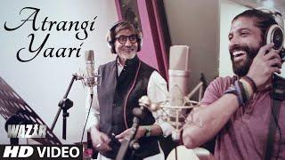 getlinkyoutube.com-'ATRANGI YAARI' Video Song  | WAZIR | Amitabh Bachchan, Farhan Akhtar | T-Series